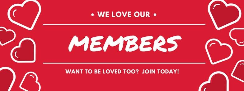 We love our members!