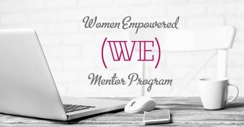 Women Empowered (WE) Mentor Program