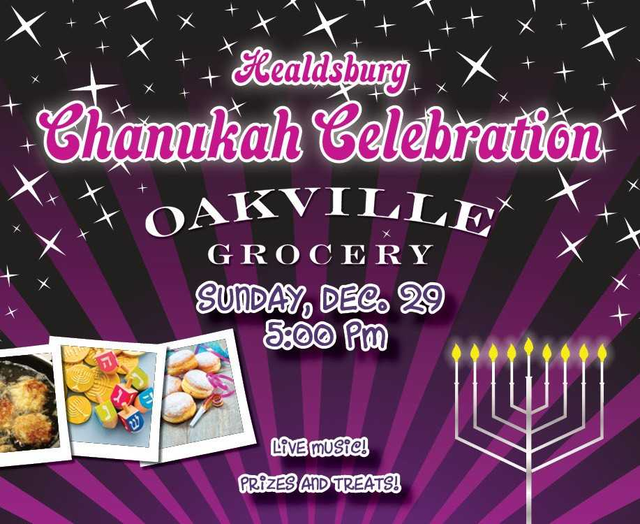 Healdsburg chanukah celebration, oakville grocery. sunday, december 29. 5:00 pm. live music, prizes, and treats. pictures of latkas, dradles, coins, sweets, and a menorah.