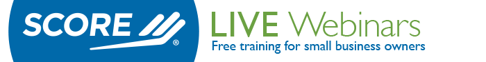 SCORE Live Webinars, Free training for small business owners