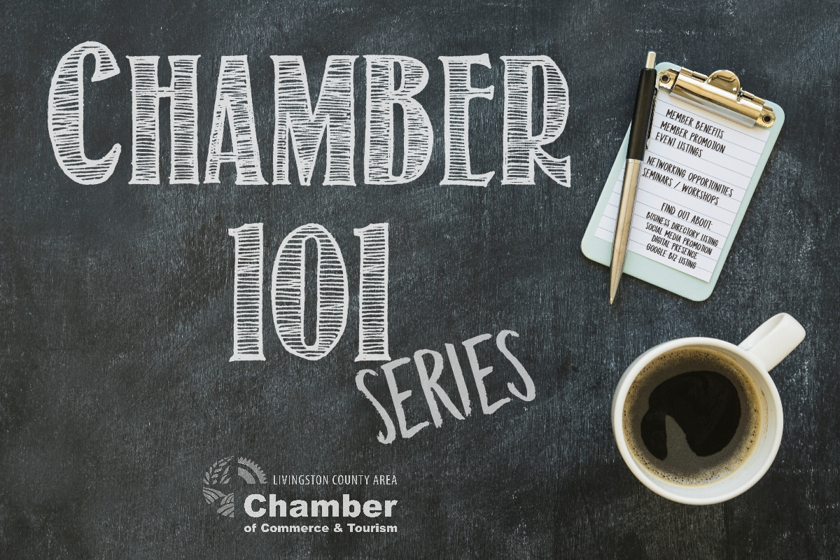 Chamber 101 Series, New Member Orientation, Chamber Factor, Member Benefits, Livingston County Chamber of Commerce & Tourism