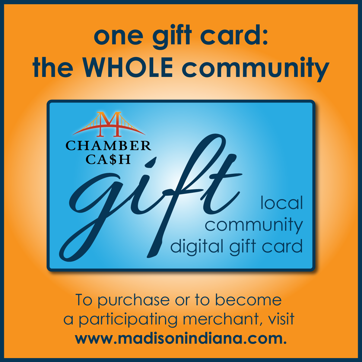 Chamber Cash CA$H local community digital egift card gift certificate - one gift card - the whole community - Madison Indiana