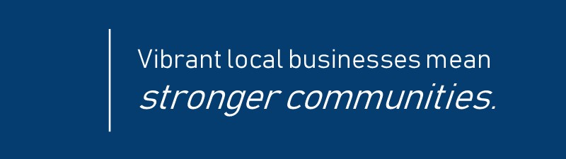 Vibrant businesses, stronger communities