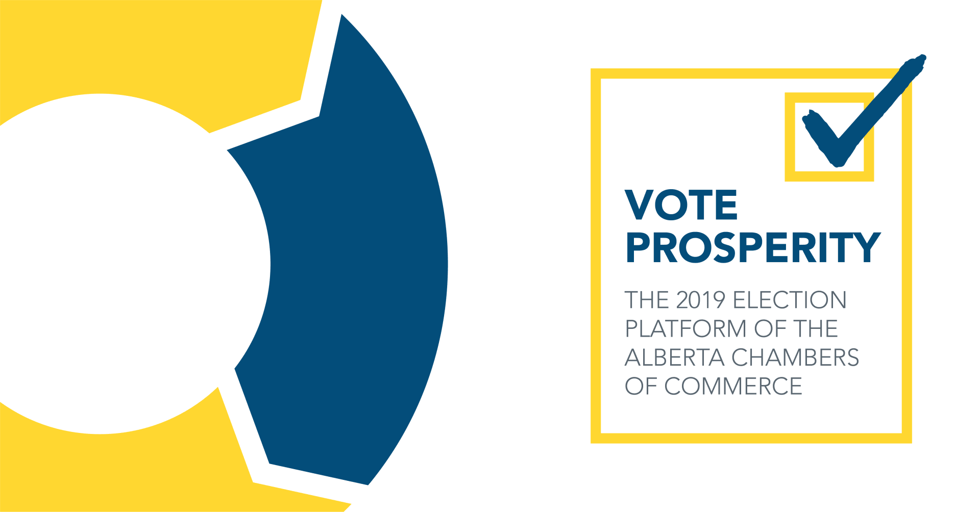 Vote Prosperity - Alberta Chambers of Commerce 2019 Alberta Election Platform for Business