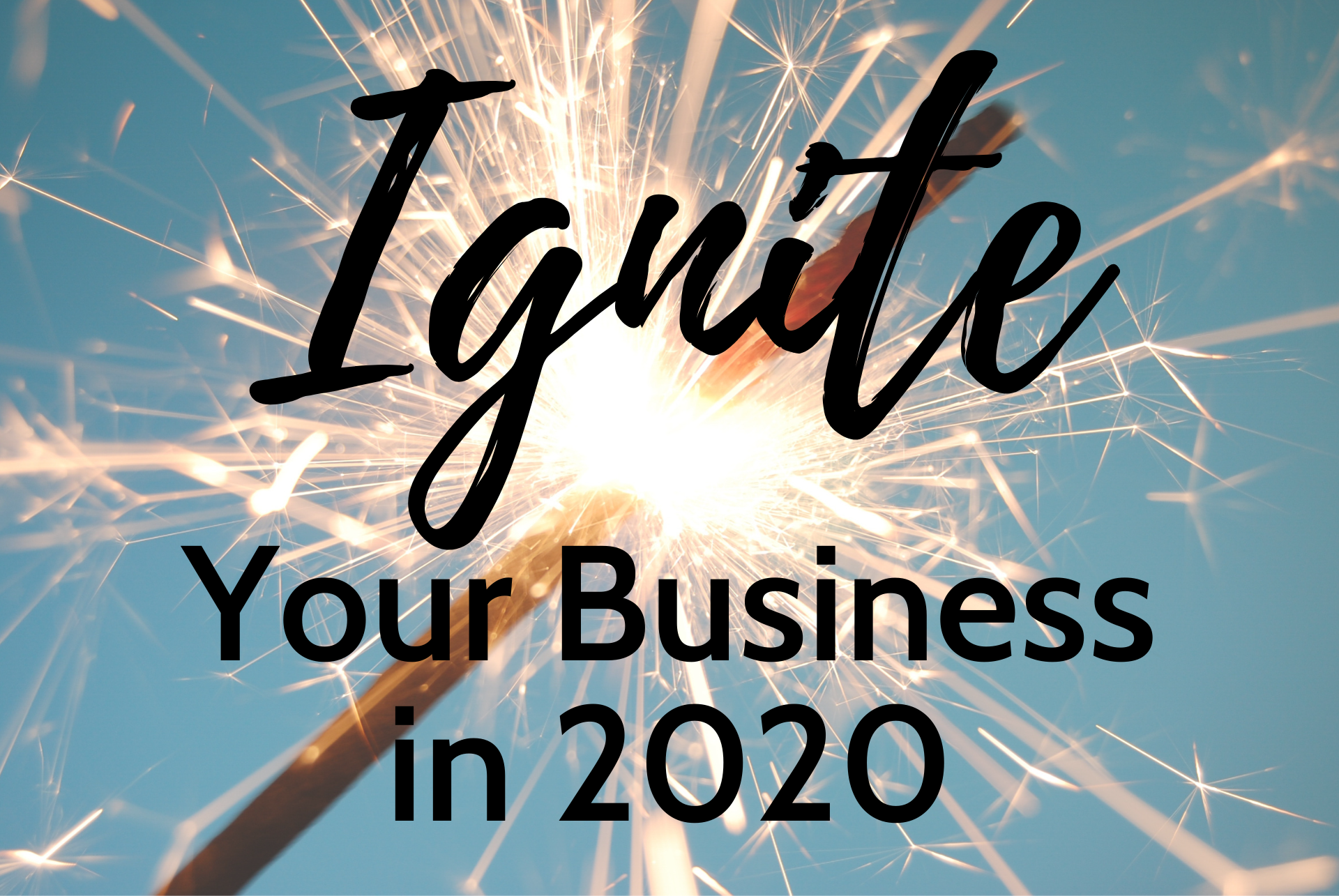 Copy-of-Ignite-Your-Business---Title.png