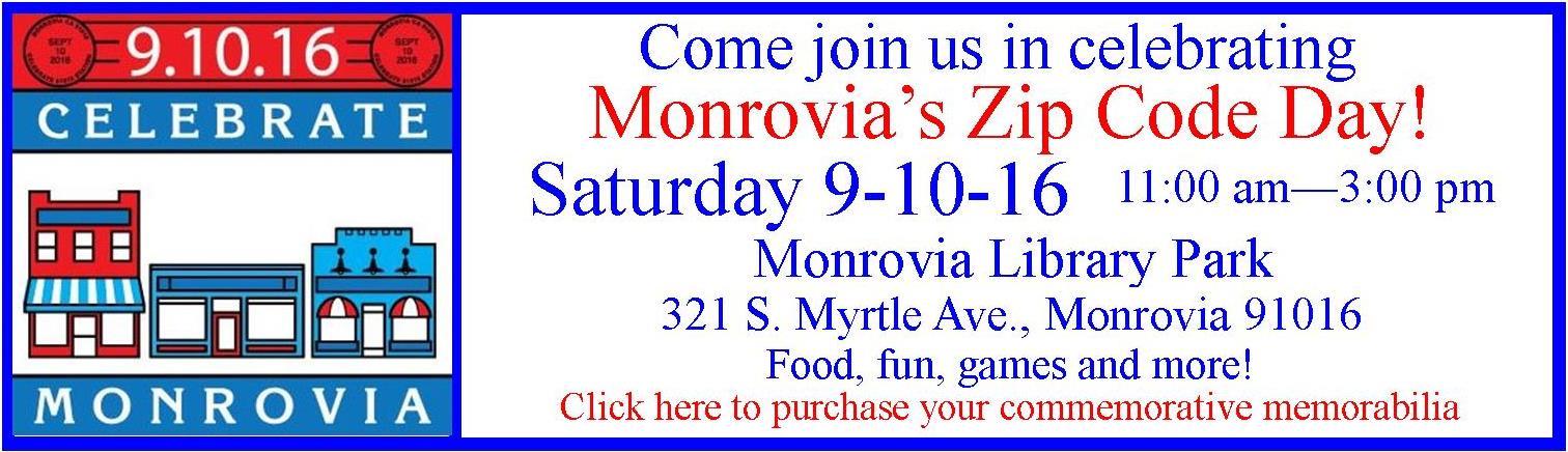 Monrovia's Zip Code Day!. Click here to purchase your commemorative memorabilia