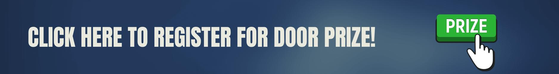Register for door prize
