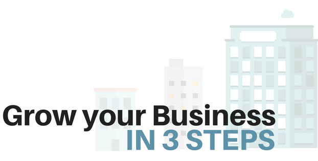 Grow your business in 3 steps