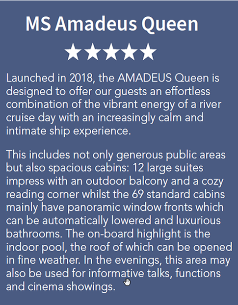 AMADEUS Queen is designed to offer our guests an effortless combination of the vibrant energy of a river cruise day with an increasingly calm and intimate ship experience.
