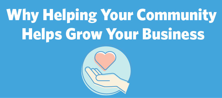 Helping Your Community Helps Your Business