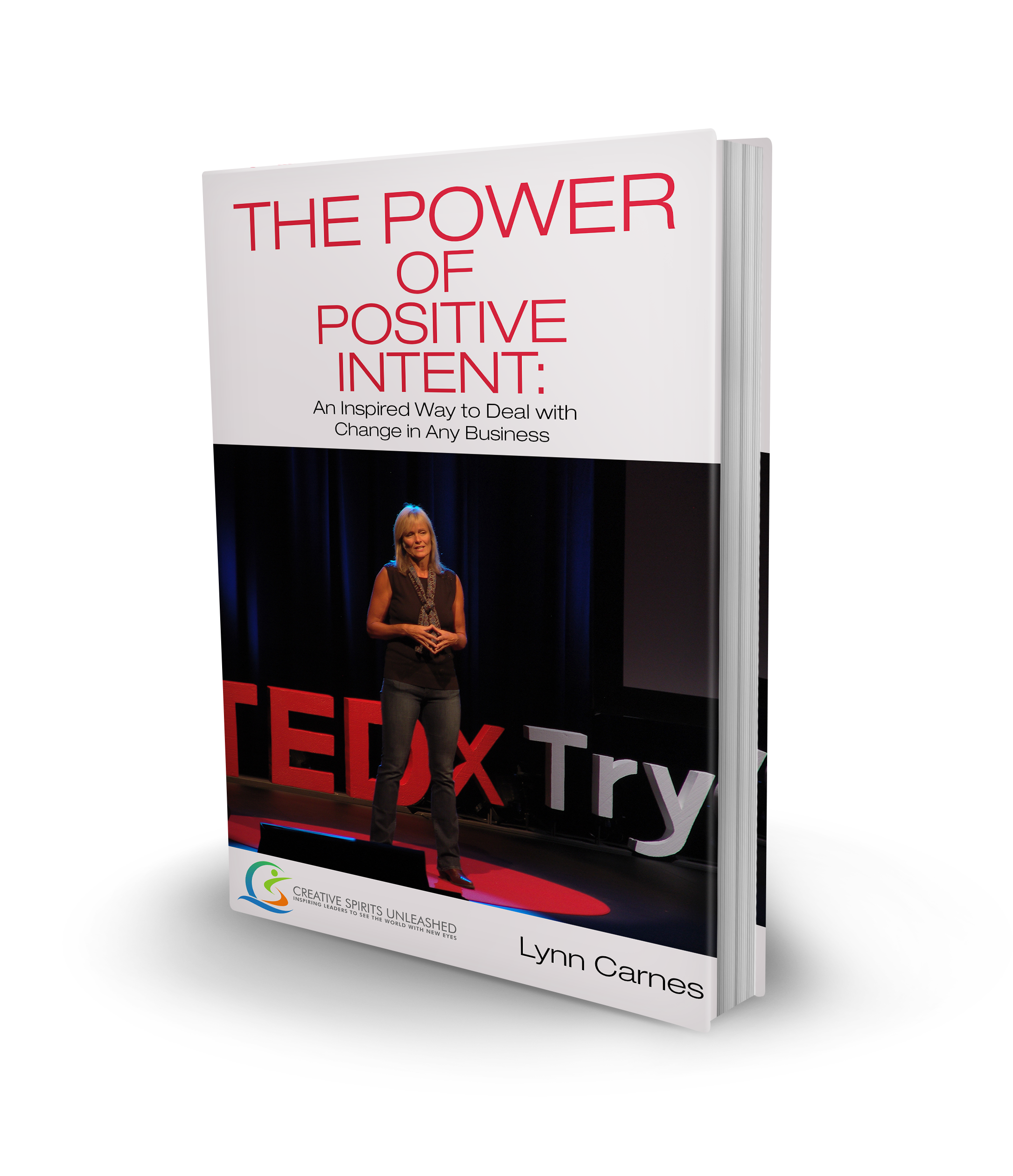 Lynn Carnes, The Power of Positive Intent