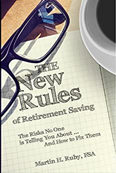 The New Rules of Retirement Savings by Martin H. Ruby
