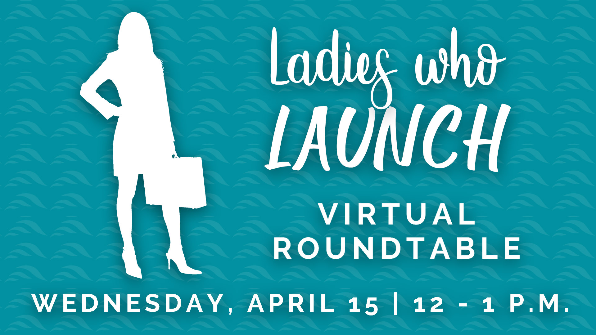 Ladies Who Launch Virtual Roundtable