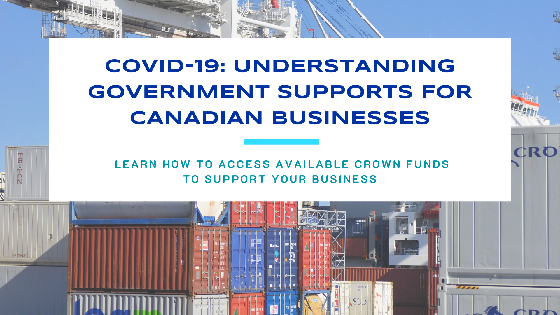 COVID-19: UNDERSTANDING GOVERNMENT SUPPORTS FOR CANADIAN BUSINESSES