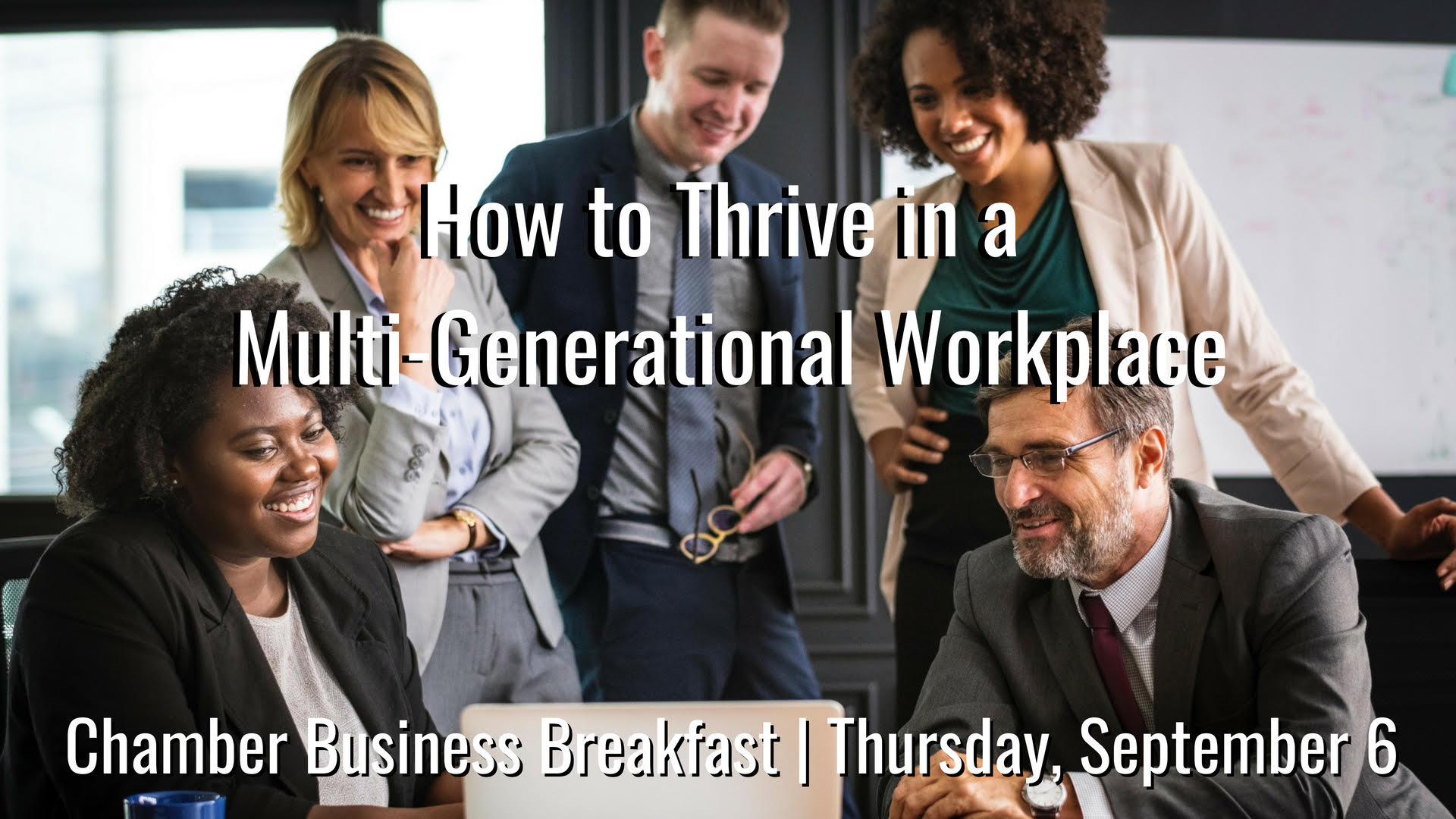 How to Thrive in a Multi-Generational Workplace