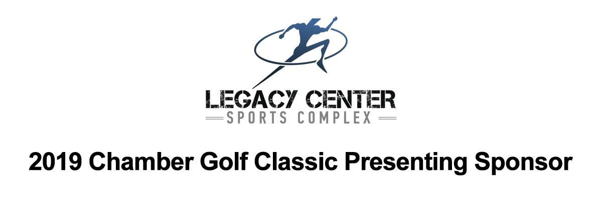 2019-Chamber-Golf-Classic-Presenting-Sponsor-Legacy-Center.jpg