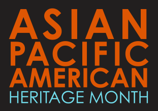 May is Asian-Pacific-American-Awareness-Month