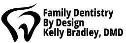 Family Dentristry By Design - Kelly Bradley, DMD