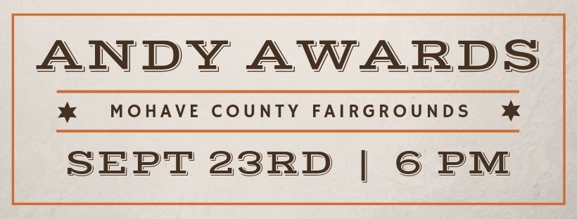 42nd Annual Andy Awards Dinner - September 23, 2019 - 6pm - Mohave County Fairgrounds - Presented by the Kingman Area Chamber of Commerce
