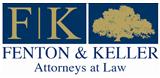 Fenton & Keller, Attorneys at Law