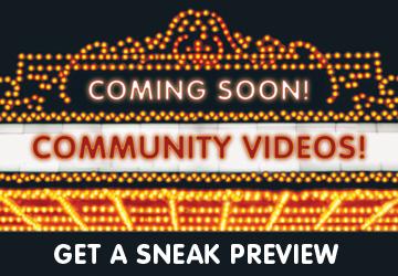 Coming Soon - Community Videos