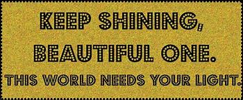 Keep-Shining-Beutiful-One.jpg