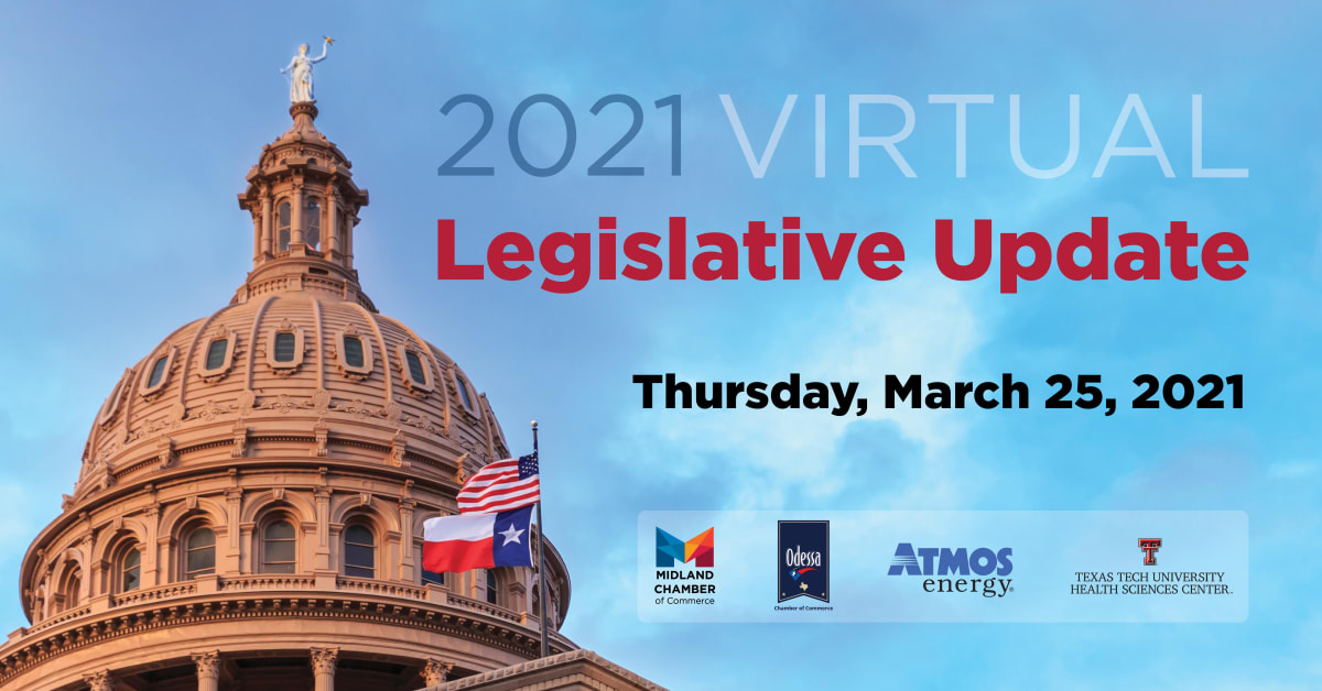 2021 Virtual Legislative Update - Midland & Odessa Chambers of Commerce