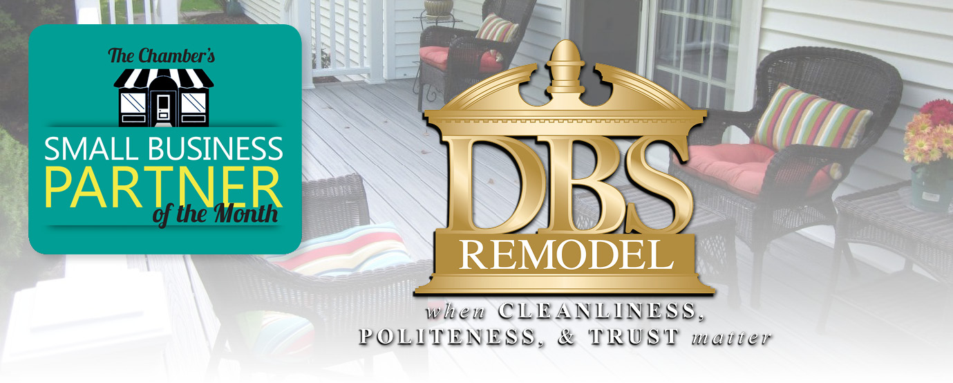 This is an advertisement for the Chamber's small business Partner of the month, a program that small businesses can take advantage of if they are members. Click here to visit DBS Remodel's website.