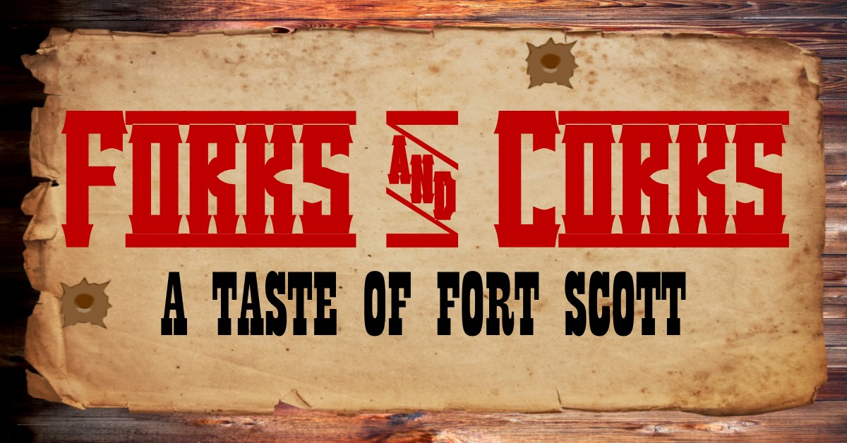Forks & Corks ~ A Taste of Fort Scott, Premier Food and Beverage Tasting Event