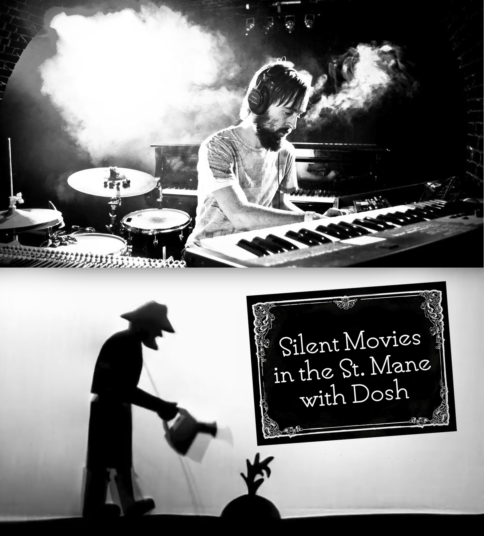 Silent Movies in the St. Mane with Dosh