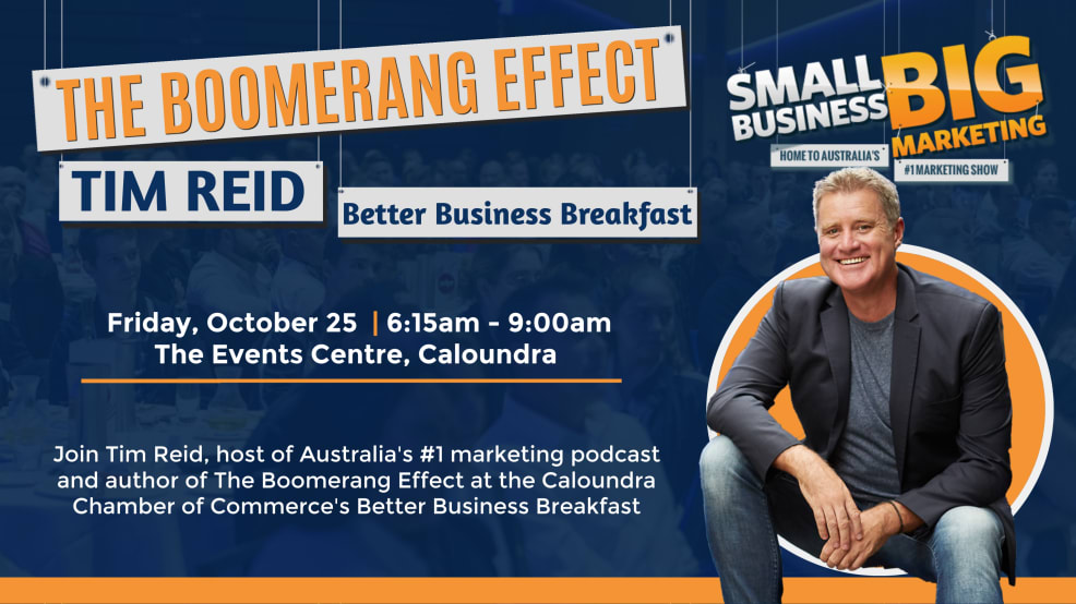 Better Business Breakfast - Tim Reid The Boomerang Effect
