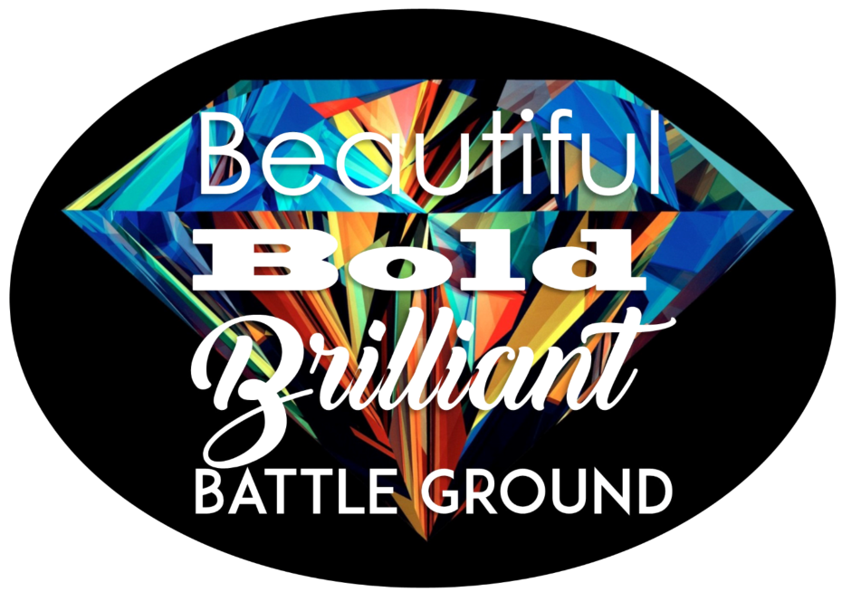 Beautiful Bold Brilliant Battle Ground