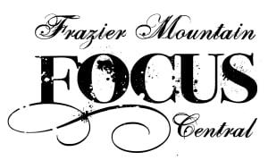 Frazier Mountain FOCUS Central