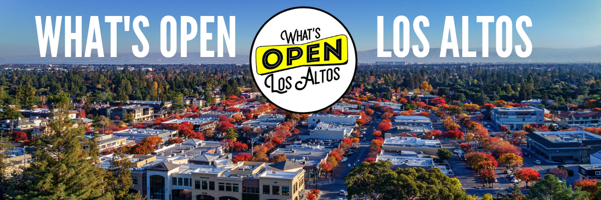 Copy-of-What's-Open-Los-Altos.png