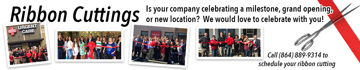 Call 864-889-9315 to schedule your ribbon cutting