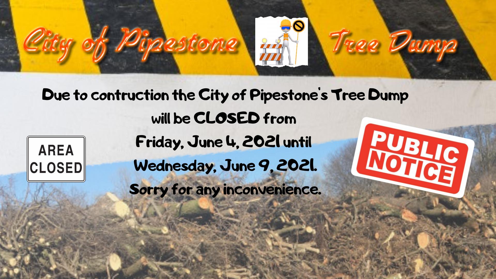 Tree Dump Closed June 4 thru approximately June 9