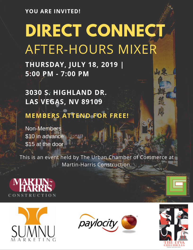 July Direct Connect After-Hours Mixer. Thursday, July 18, 2019. 5-7PM. 3030 S Highland Drive, Las Vegas, NV 89109. Members attend for free. Non-Members $10 in advance and $15 at the door.