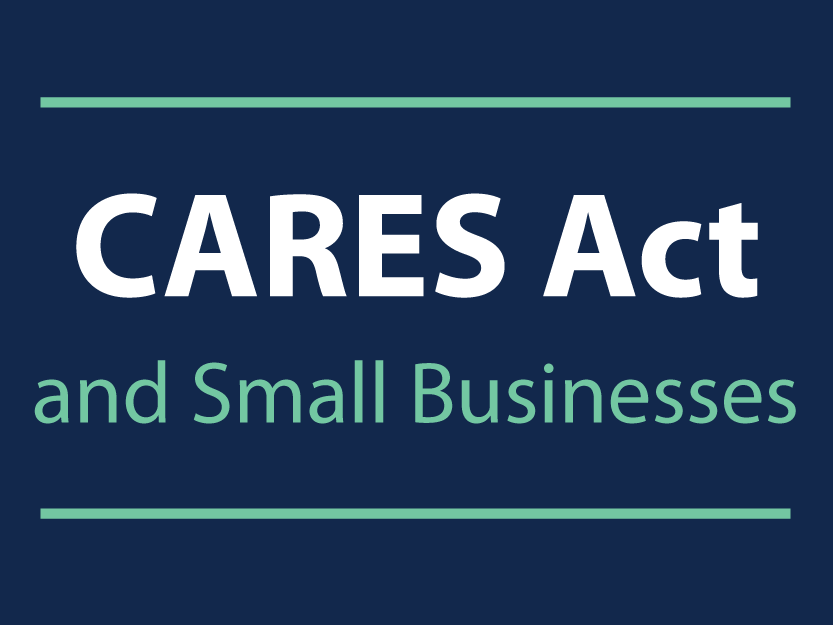 CARES Act: What Small Businesses Need To Know