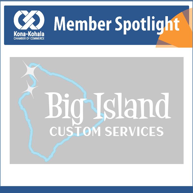 Big Island Custom Services - New Chamber Member