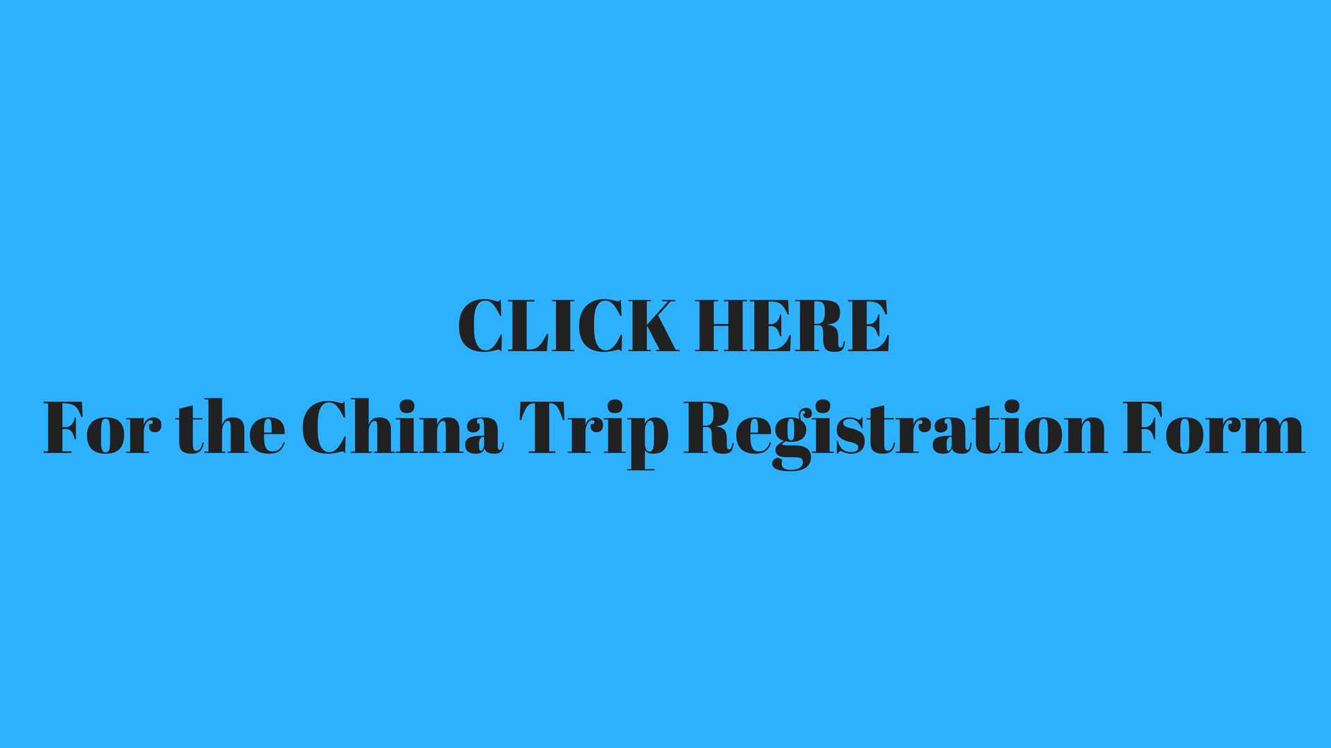 CLICK-HEREFor-the-China-Trip-Registration-Form.png