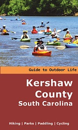 Kershaw County Guide to Outdoor Life - Hiking, Parks, Paddling, Cycling