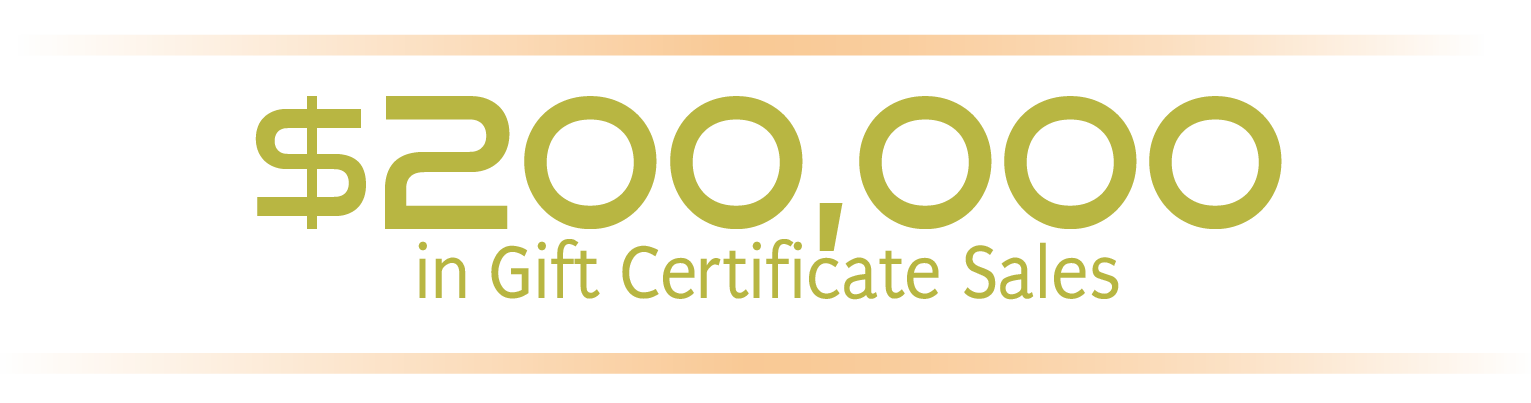 $200,000 in Gift Certificate Sales