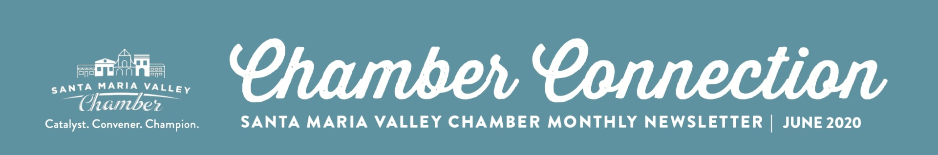Santa Maria Valley Chamber of Commerce Newsletter Chamber Connection June 2020