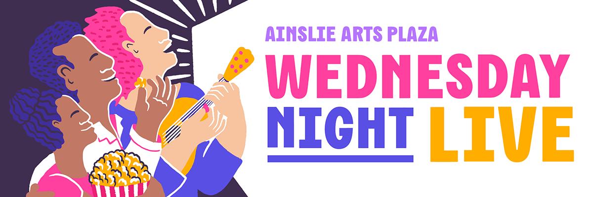 Wednesday Night Live - Ainslie Arts Plaza