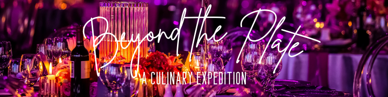 Beyond the Plate: A Culinary Expedition