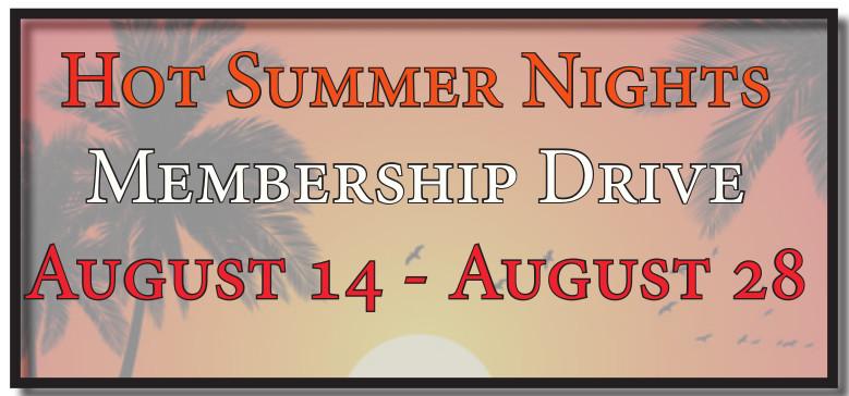Hot Summer Nights Membership Drive