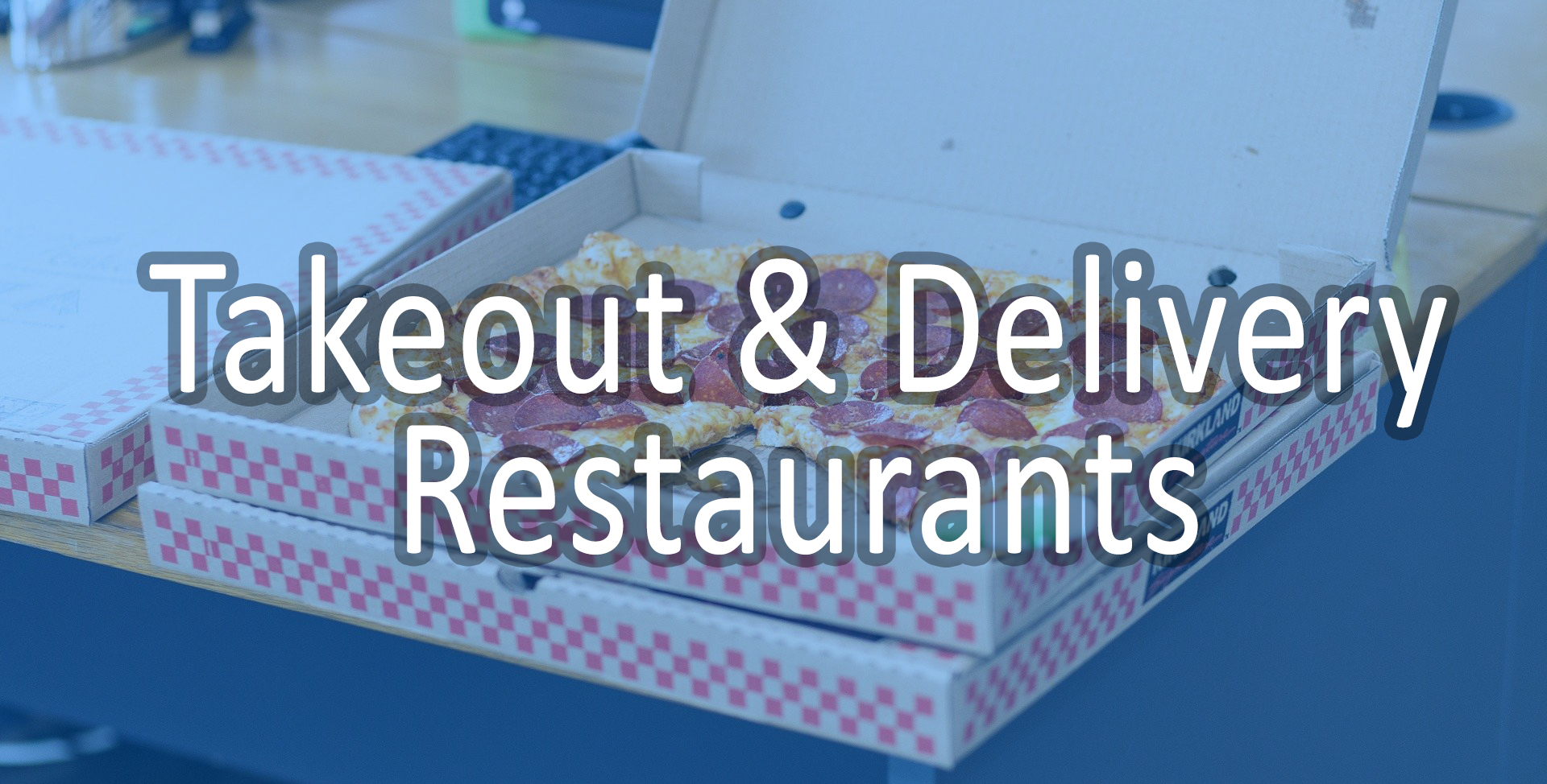Takeout & Delivery Available