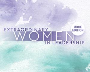 Extraordinary Women In Leadership