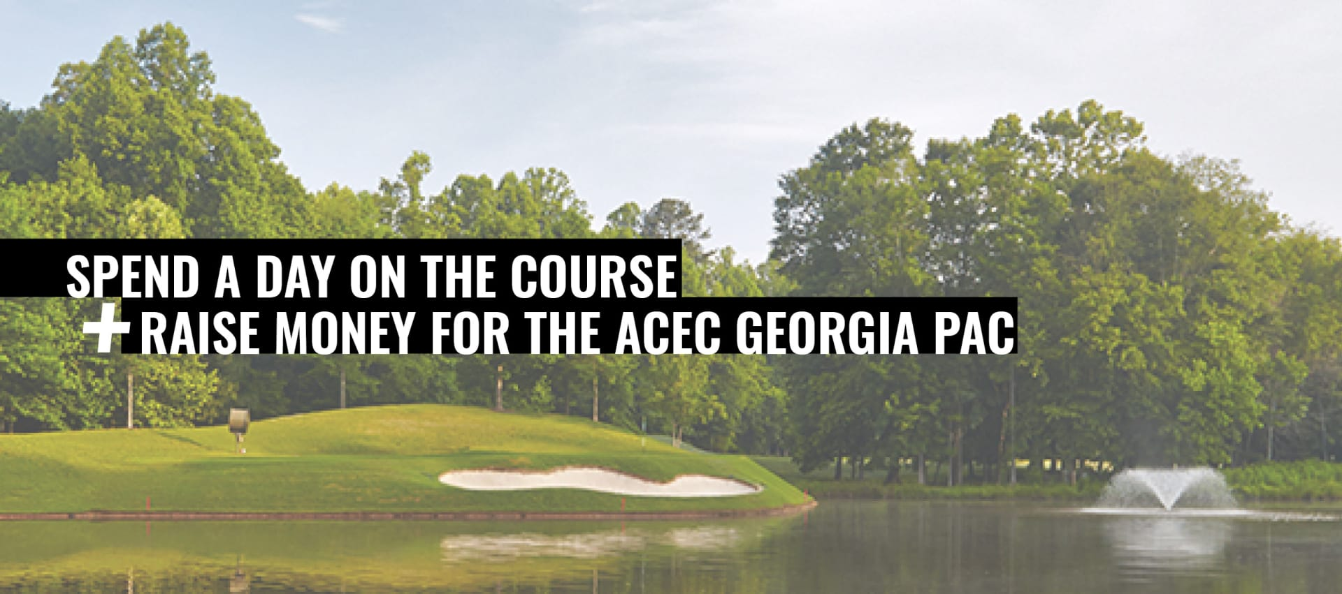 Spend a Day on the Course + Raise Money for the ACEC Georgia PAC