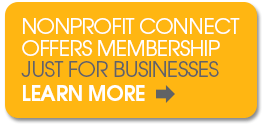 Nonprofit Connect offers membership just for businesses. Learn more. Nonprofit Connect